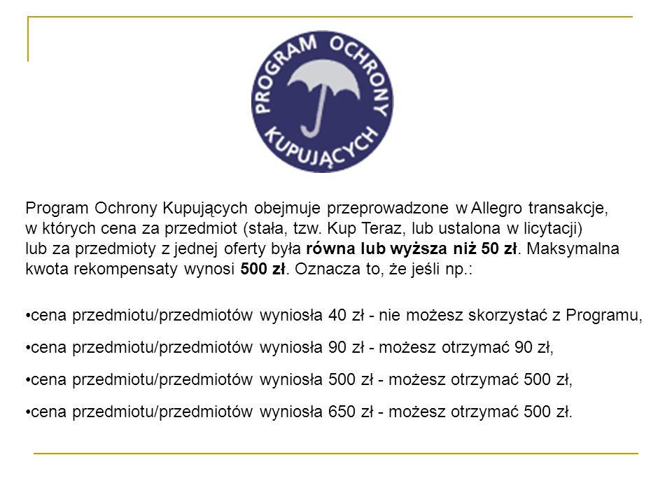 Program Ochrony Kupujących obejmuje przeprowadzone w Allegro transakcje, w których cena za przedmiot (stała, tzw.