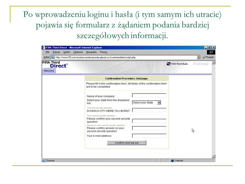 Po wprowadzeniu loginu i hasła (i tym samym ich utracie) pojawia się formularz z żądaniem podania bardziej szczegółowych informacji.