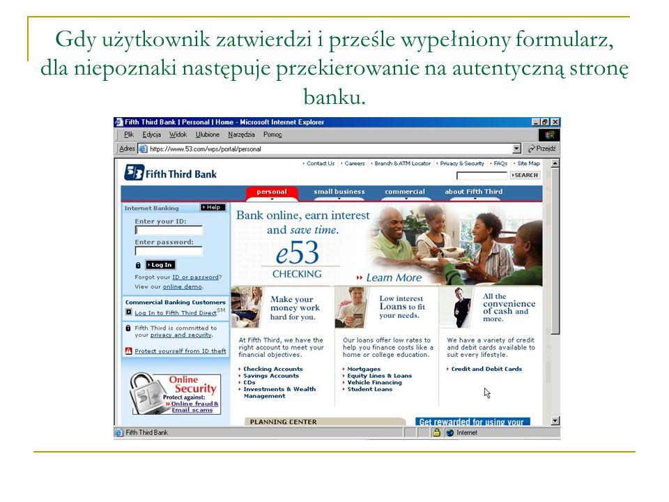 Gdy użytkownik zatwierdzi i prześle wypełniony formularz, dla niepoznaki następuje przekierowanie na autentyczną stronę banku.