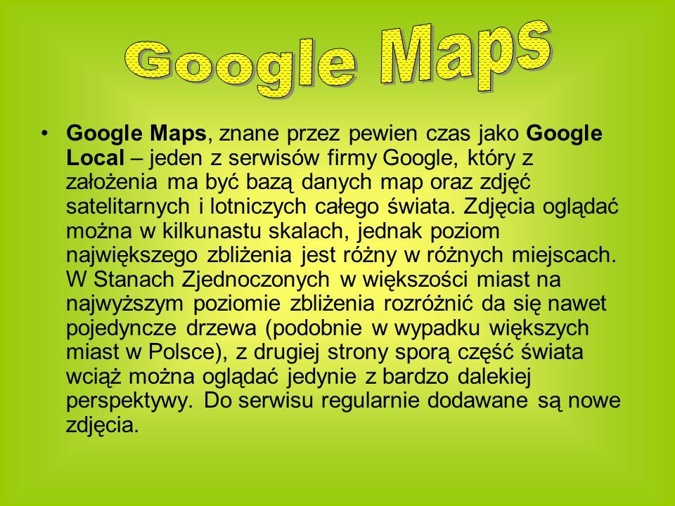 Google Maps, znane przez pewien czas jako Google Local – jeden z serwisów firmy Google, który z założenia ma być bazą danych map oraz zdjęć satelitarnych i lotniczych całego świata.