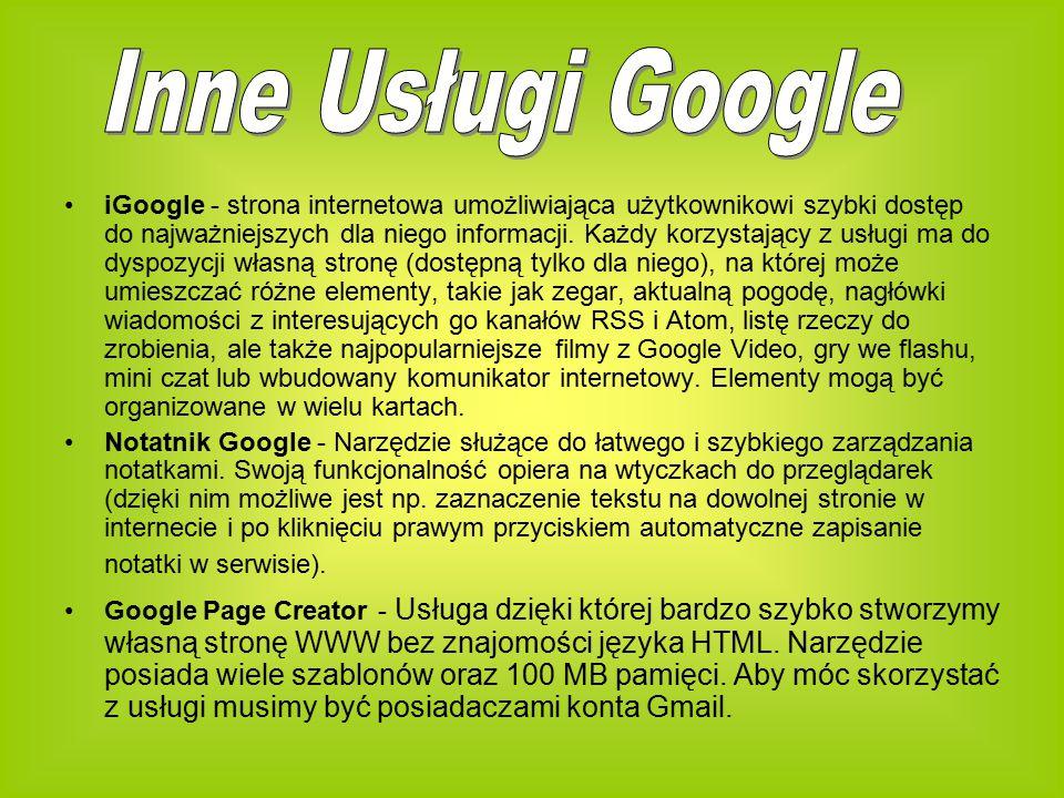iGoogle - strona internetowa umożliwiająca użytkownikowi szybki dostęp do najważniejszych dla niego informacji.