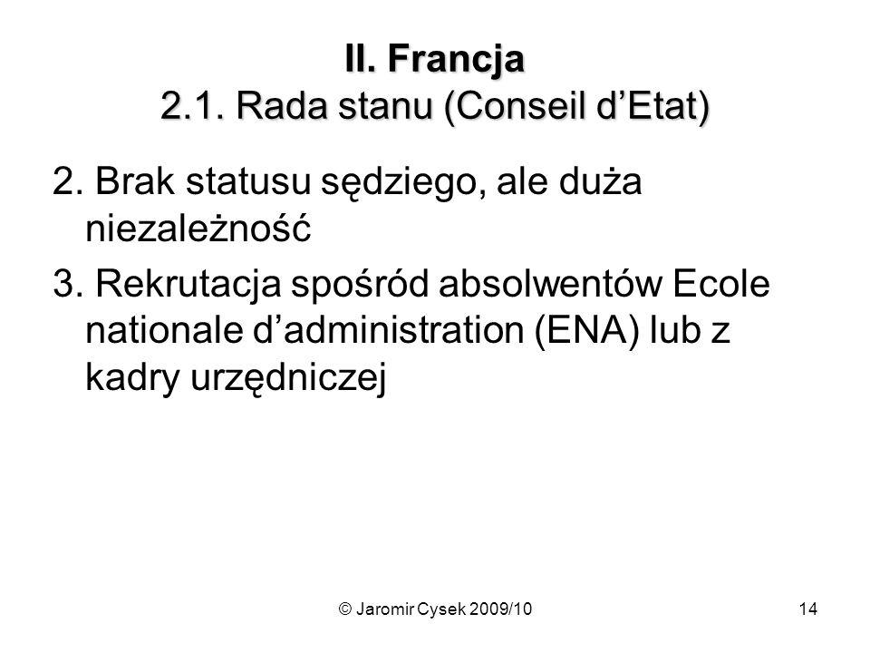 © Jaromir Cysek 2009/1014 II.Francja 2.1. Rada stanu (Conseil d'Etat) 2.