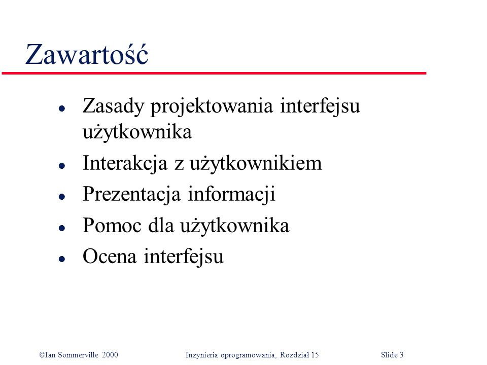 ©Ian Sommerville 2000 Inżynieria oprogramowania, Rozdział 15Slide 24 Command interfaces l User types commands to give instructions to the system e.g.