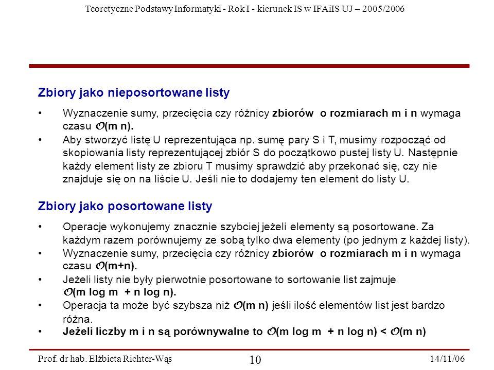 Teoretyczne Podstawy Informatyki - Rok I - kierunek IS w IFAiIS UJ – 2005/2006 14/11/06 10 Prof.