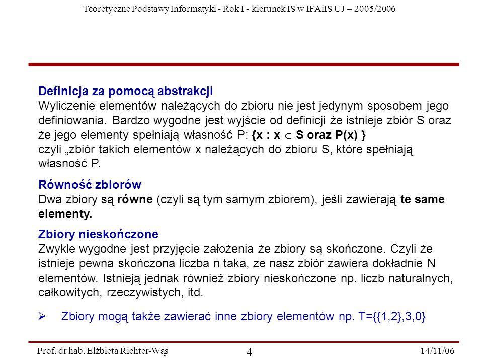 Teoretyczne Podstawy Informatyki - Rok I - kierunek IS w IFAiIS UJ – 2005/2006 14/11/06 25 Prof.