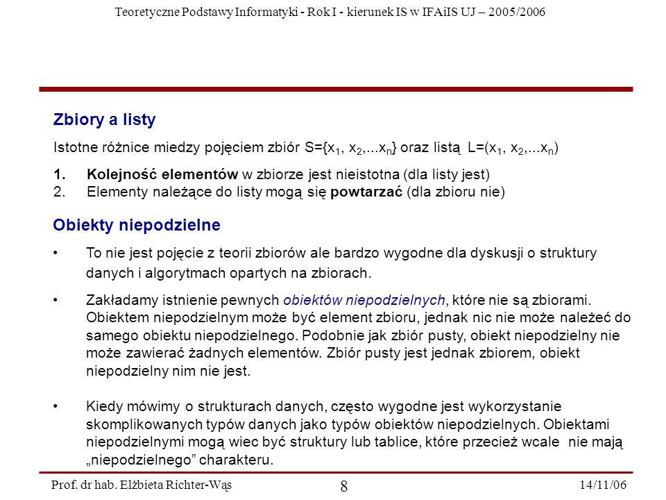 Teoretyczne Podstawy Informatyki - Rok I - kierunek IS w IFAiIS UJ – 2005/2006 14/11/06 9 Prof.