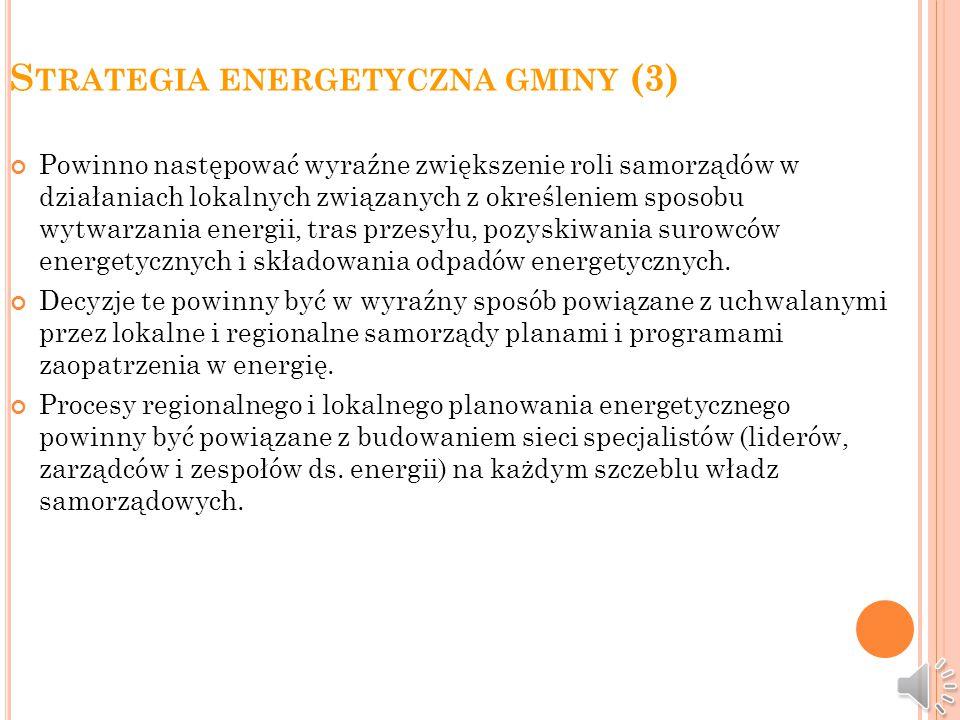 S TRATEGIA ENERGETYCZNA GMINY (2) Strategie energetyczne często są tworzone jako przymus prawny, ponieważ wymagane jest to przy uzyskaniu dotacji. Jed