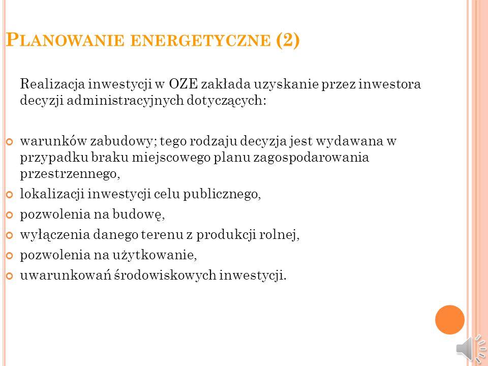 P LANOWANIE ENERGETYCZNE (1) Planowanie energetyczne w gminie jest zagadnieniem kompleksowym i wieloaspektowym. Wymaga rozwiązania wielu problemów zar