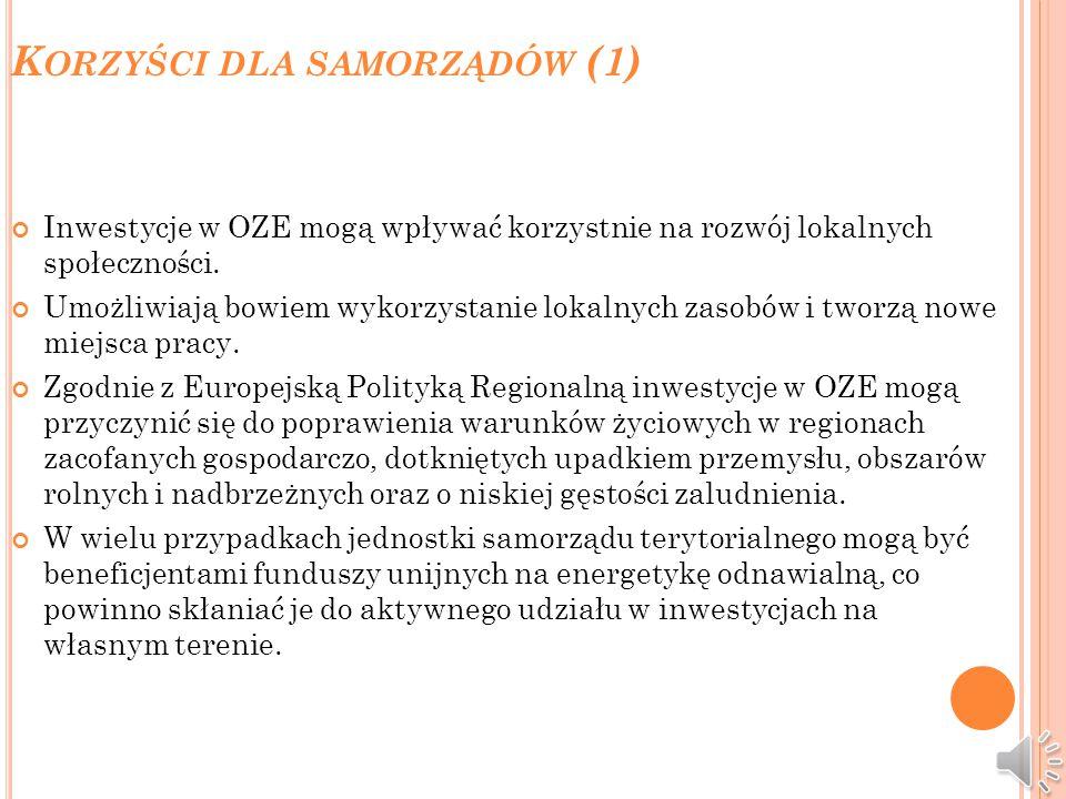 P ERSPEKTYWY ROZWOJU OZE (3) Warto zwrócić uwagę na dwie dyrektywy Parlamentu Europejskiego i Rady: dyrektywę Nr 2001/77/WE z dnia 27 września 2001 r.