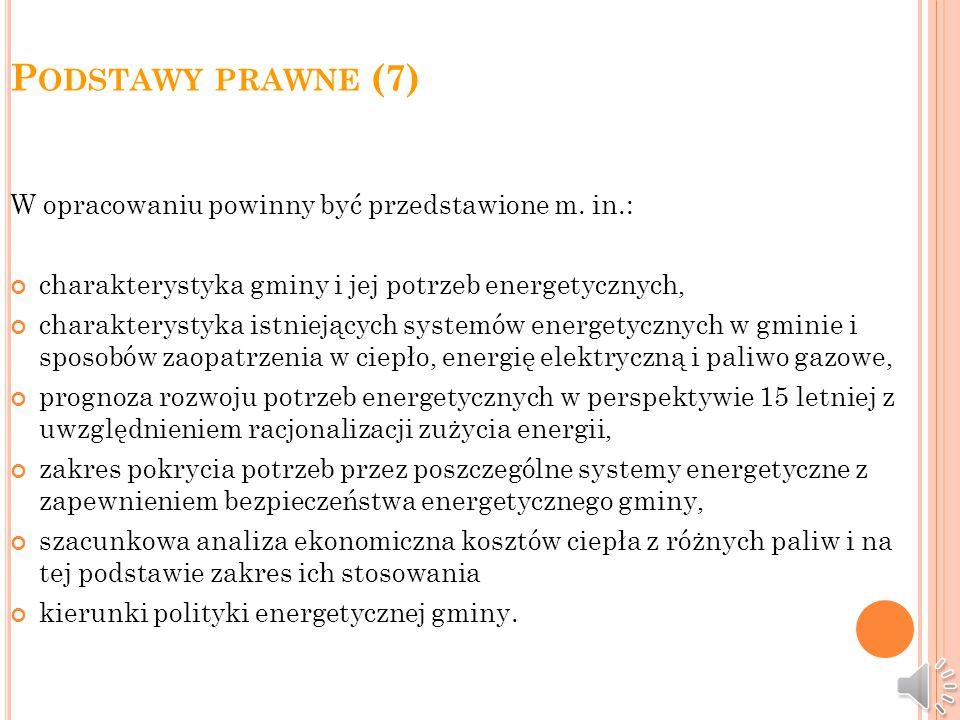 P ODSTAWY PRAWNE (6) W celu realizacji planu, gmina może zawierać umowy z przedsiębiorstwami energetycznymi. W przypadku gdy nie jest możliwa realizac