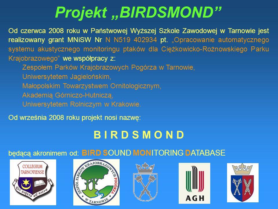 """Projekt """"BIRDSMOND Od czerwca 2008 roku w Państwowej Wyższej Szkole Zawodowej w Tarnowie jest realizowany grant MNiSW Nr N N519 402934 pt."""