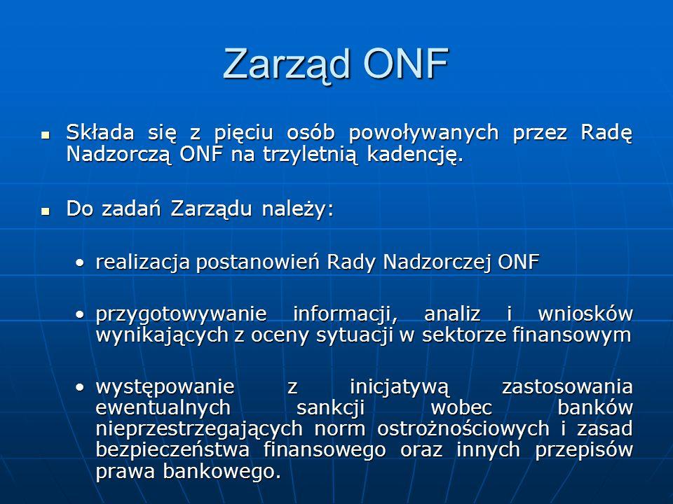 Zarząd ONF Składa się z pięciu osób powoływanych przez Radę Nadzorczą ONF na trzyletnią kadencję. Składa się z pięciu osób powoływanych przez Radę Nad