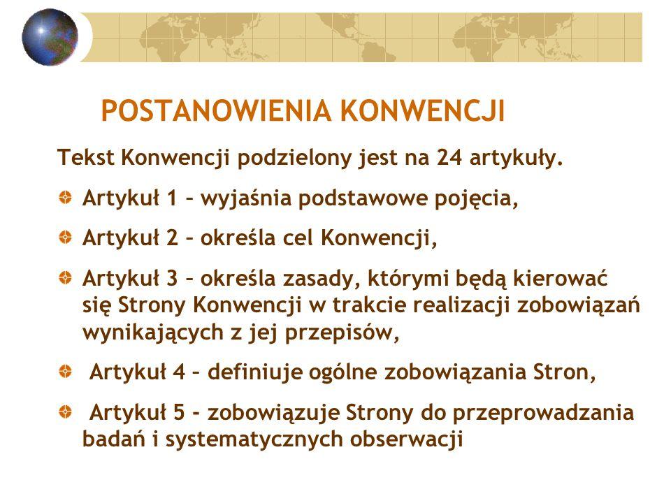 POSTANOWIENIA KONWENCJI Tekst Konwencji podzielony jest na 24 artykuły.