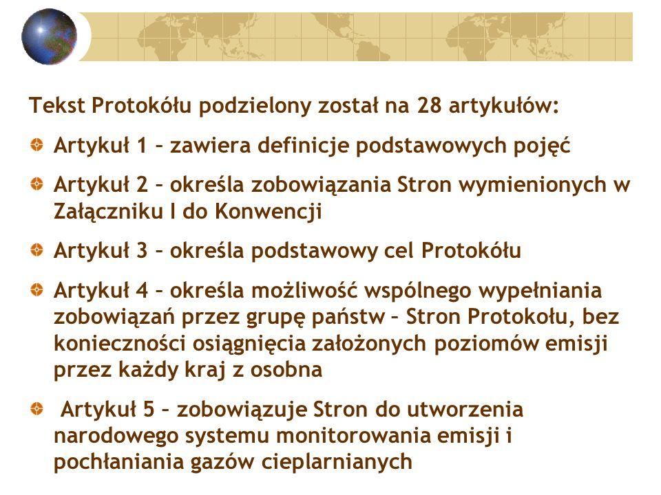 Tekst Protokółu podzielony został na 28 artykułów: Artykuł 1 – zawiera definicje podstawowych pojęć Artykuł 2 – określa zobowiązania Stron wymienionych w Załączniku I do Konwencji Artykuł 3 – określa podstawowy cel Protokółu Artykuł 4 – określa możliwość wspólnego wypełniania zobowiązań przez grupę państw – Stron Protokołu, bez konieczności osiągnięcia założonych poziomów emisji przez każdy kraj z osobna Artykuł 5 – zobowiązuje Stron do utworzenia narodowego systemu monitorowania emisji i pochłaniania gazów cieplarnianych