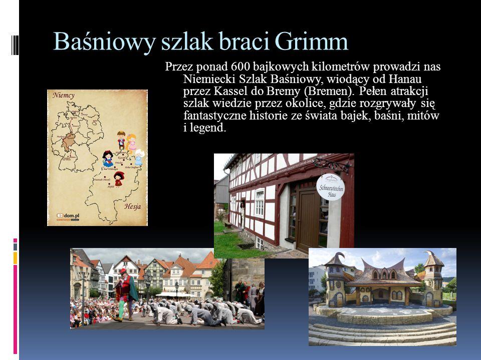 Baśniowy szlak braci Grimm Przez ponad 600 bajkowych kilometrów prowadzi nas Niemiecki Szlak Baśniowy, wiodący od Hanau przez Kassel do Bremy (Bremen)