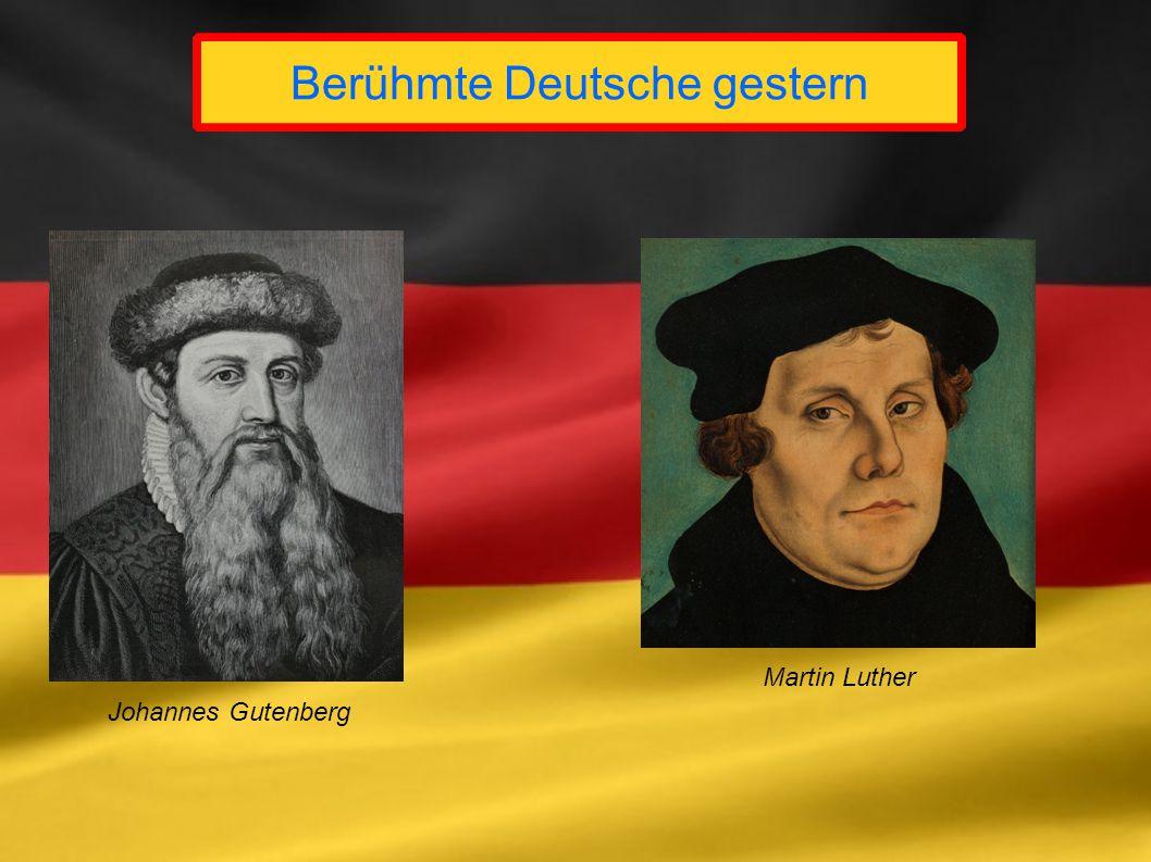 Berühmte Deutsche gestern Johannes Gutenberg Martin Luther