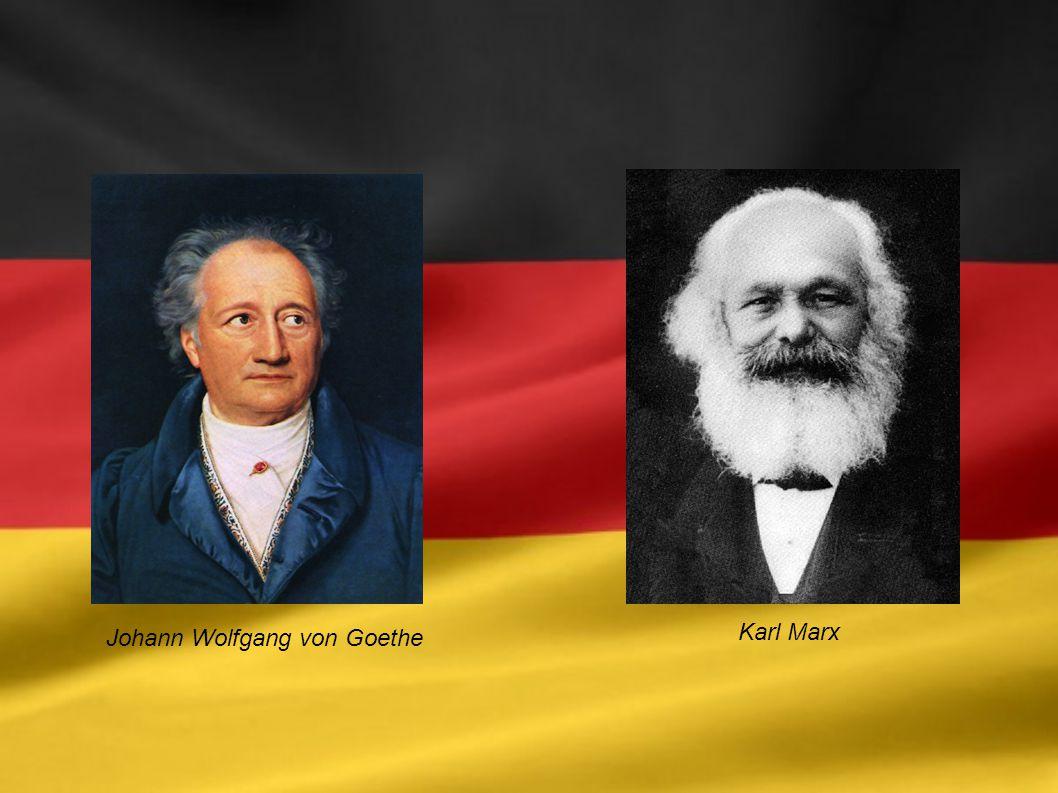 Johann Wolfgang von Goethe Karl Marx
