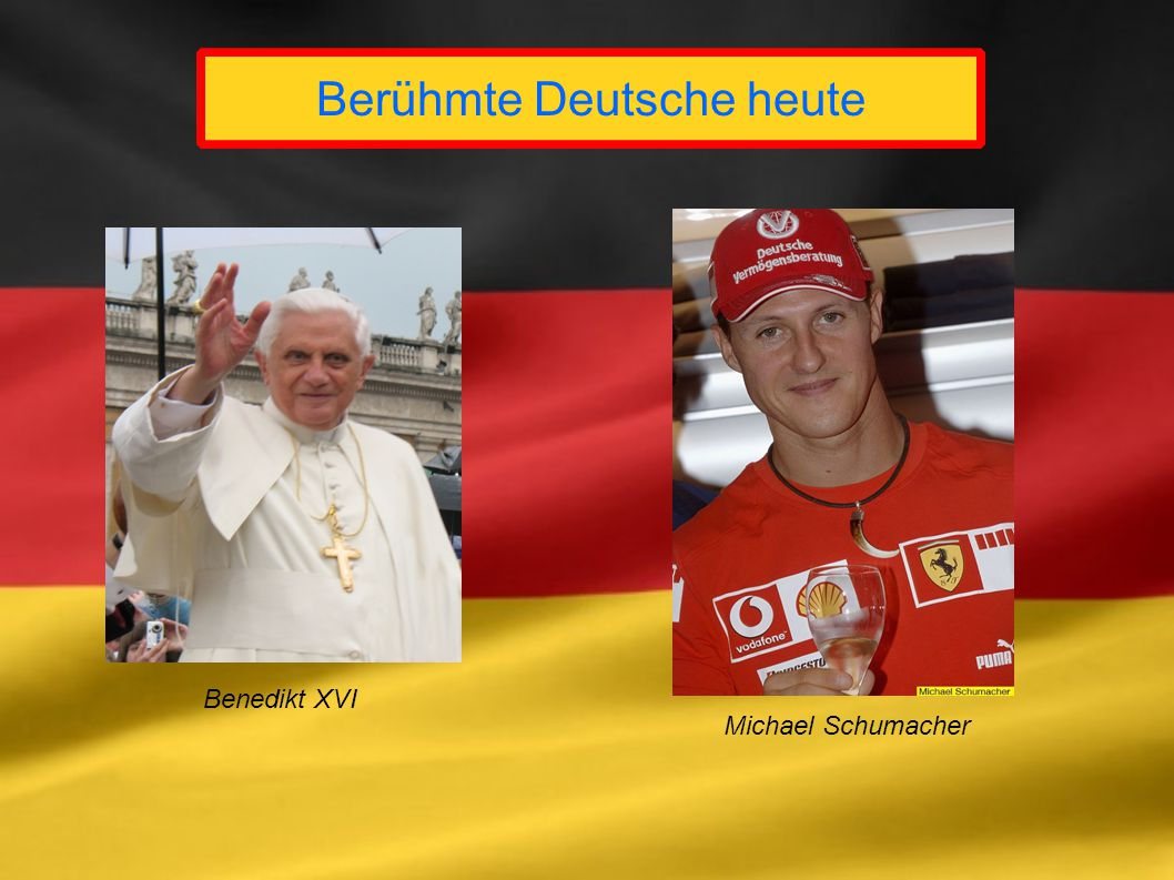Berühmte Deutsche heute Benedikt XVI Michael Schumacher