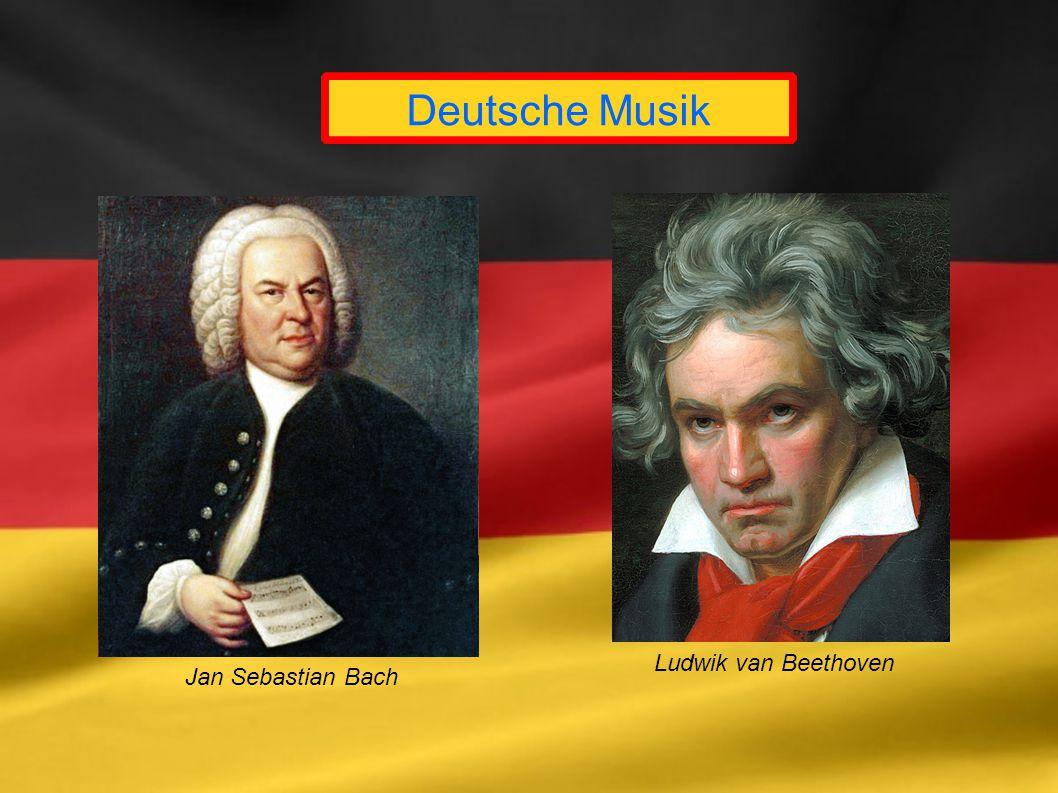 Deutsche Musik Jan Sebastian Bach Ludwik van Beethoven