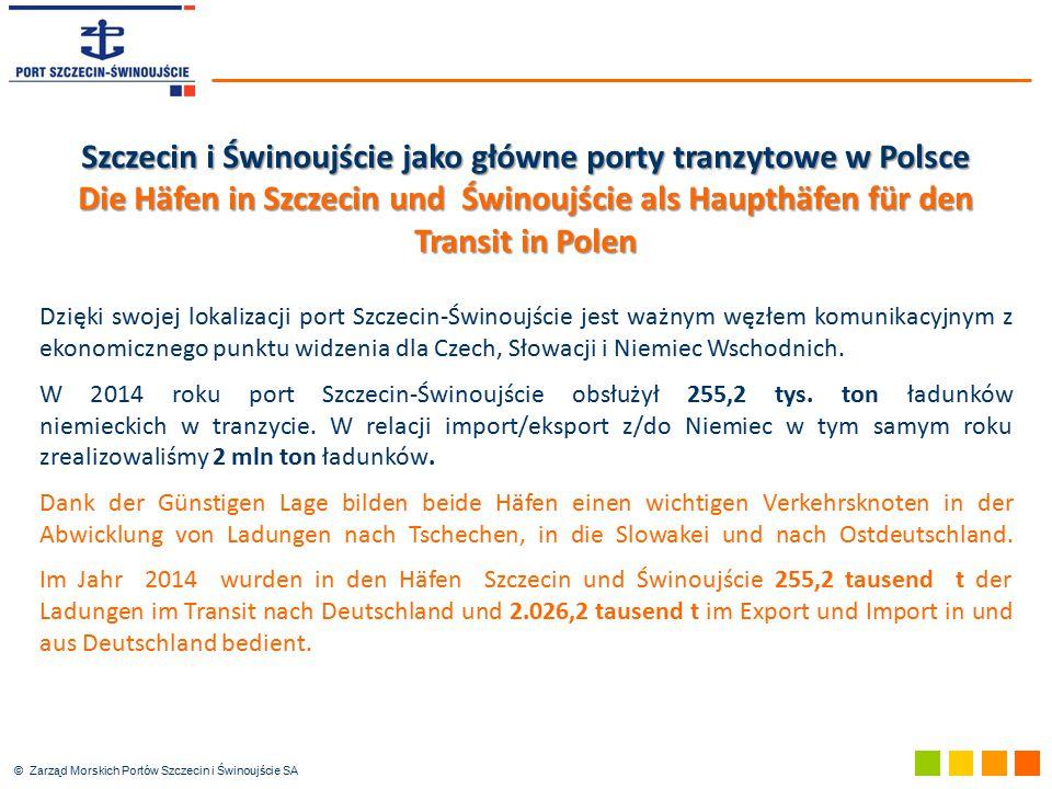 © Zarząd Morskich Portów Szczecin i Świnoujście SA Szczecin i Świnoujście jako główne porty tranzytowe w Polsce Die Häfen in Szczecin und Świnoujście