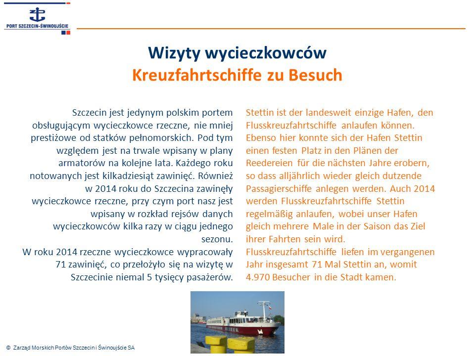 © Zarząd Morskich Portów Szczecin i Świnoujście SA Stettin ist der landesweit einzige Hafen, den Flusskreuzfahrtschiffe anlaufen können. Ebenso hier k