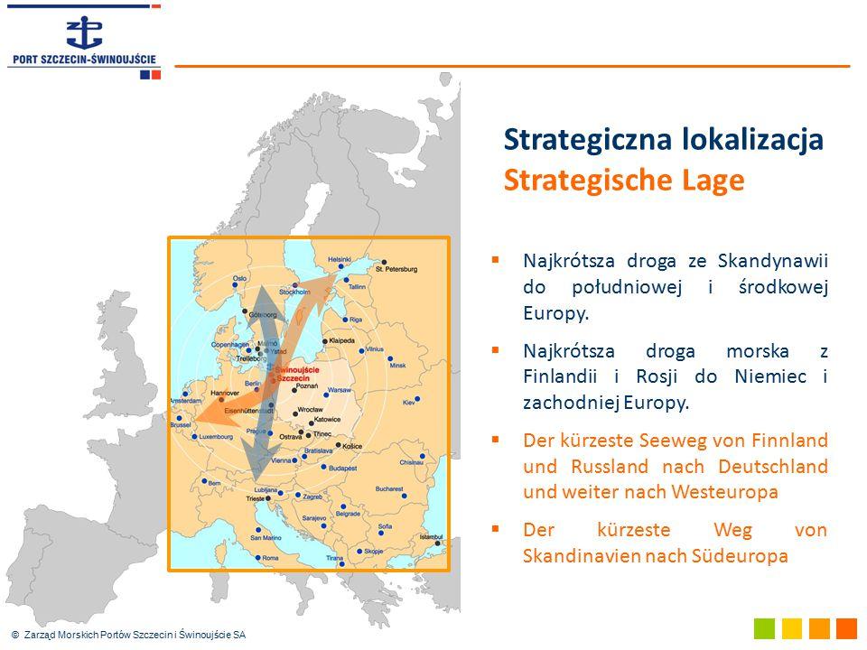 © Zarząd Morskich Portów Szczecin i Świnoujście SA Strategiczna lokalizacja Strategische Lage  Najkrótsza droga ze Skandynawii do południowej i środk