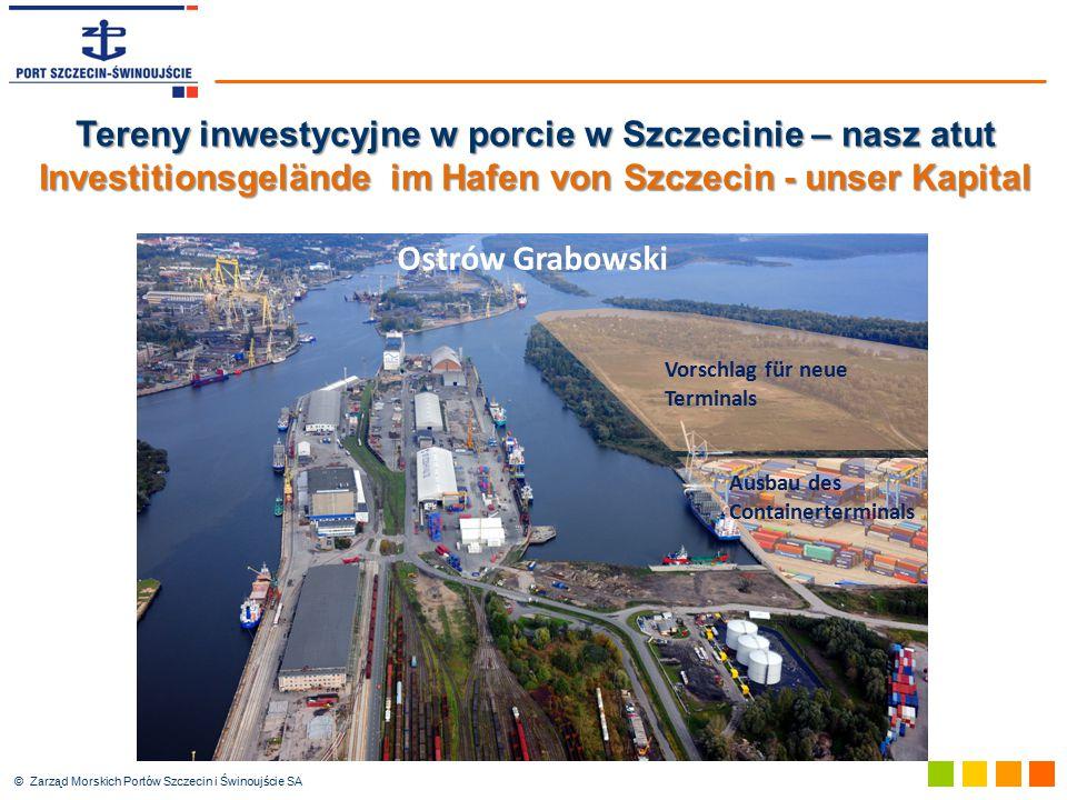 © Zarząd Morskich Portów Szczecin i Świnoujście SA Vorschlag für neue Terminals Ausbau des Containerterminals Tereny inwestycyjne w porcie w Szczecini
