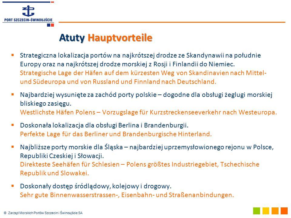 © Zarząd Morskich Portów Szczecin i Świnoujście SA Atuty Hauptvorteile  Strategiczna lokalizacja portów na najkrótszej drodze ze Skandynawii na połud