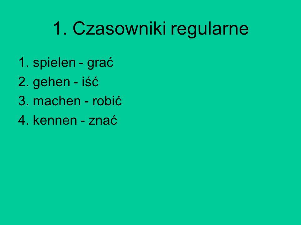2.Czasowniki nieregularne 1. fahren - jechać ( a--> ä) ( e --> ie) 2.