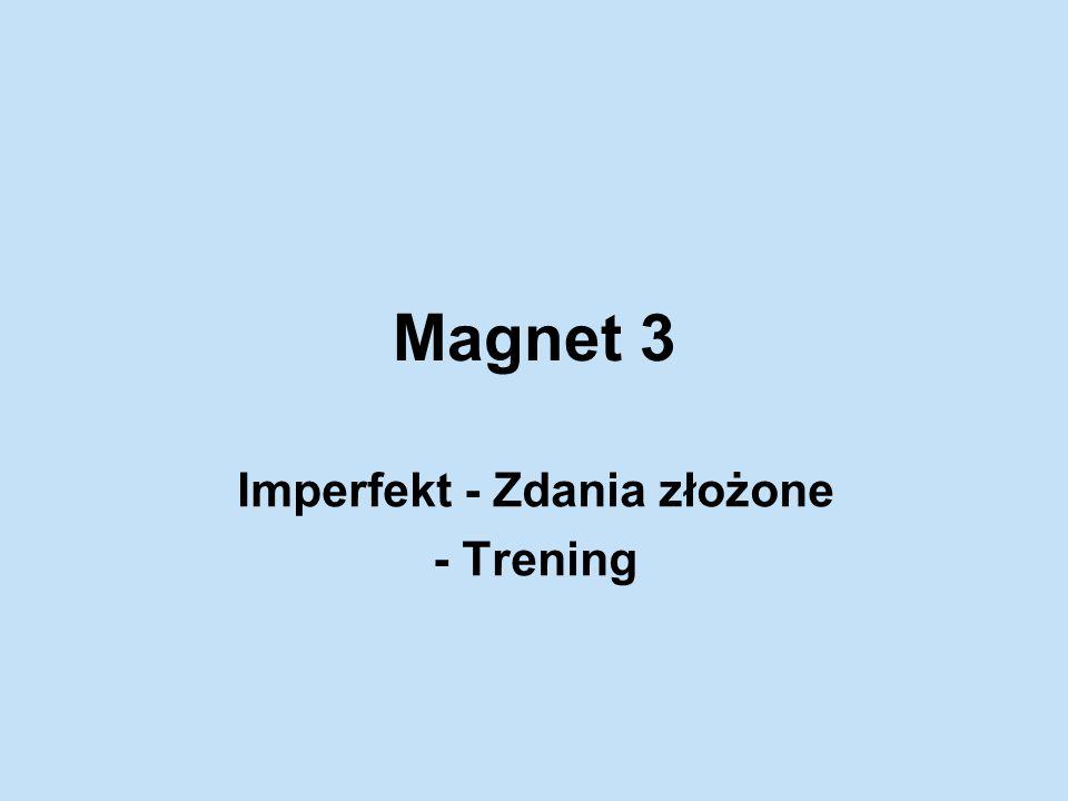 Magnet 3 Imperfekt - Zdania złożone - Trening