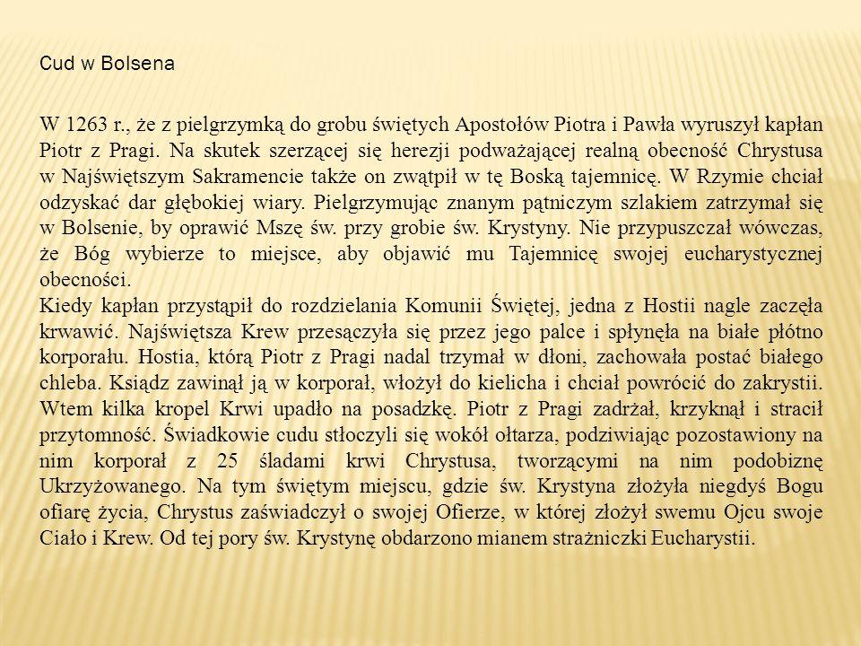 Cud w Bolsena W 1263 r., że z pielgrzymką do grobu świętych Apostołów Piotra i Pawła wyruszył kapłan Piotr z Pragi.