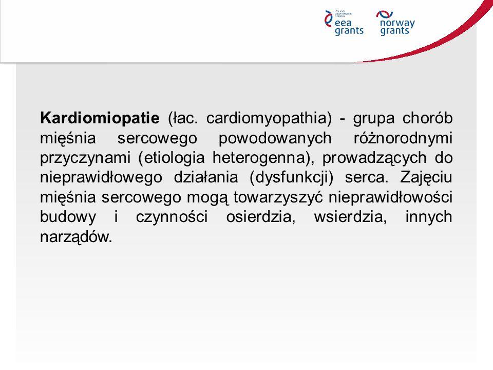 Kardiomiopatie (łac. cardiomyopathia) - grupa chorób mięśnia sercowego powodowanych różnorodnymi przyczynami (etiologia heterogenna), prowadzących do