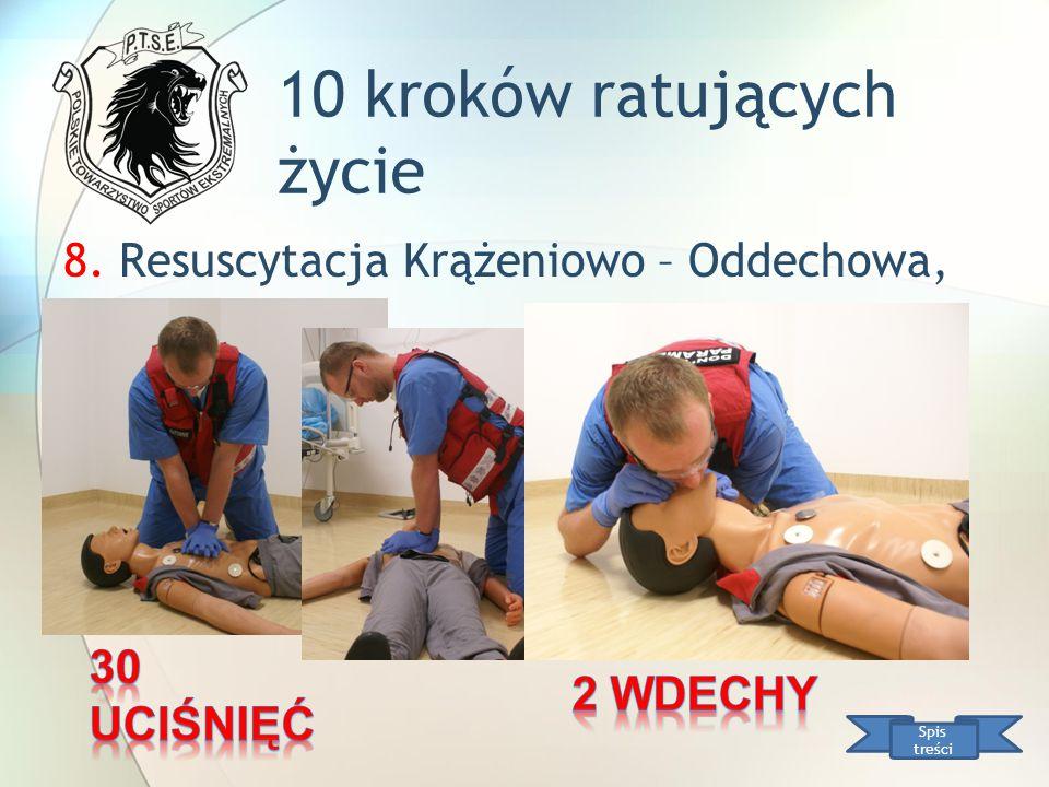 10 kroków ratujących życie Spis treści 8. Resuscytacja Krążeniowo – Oddechowa,