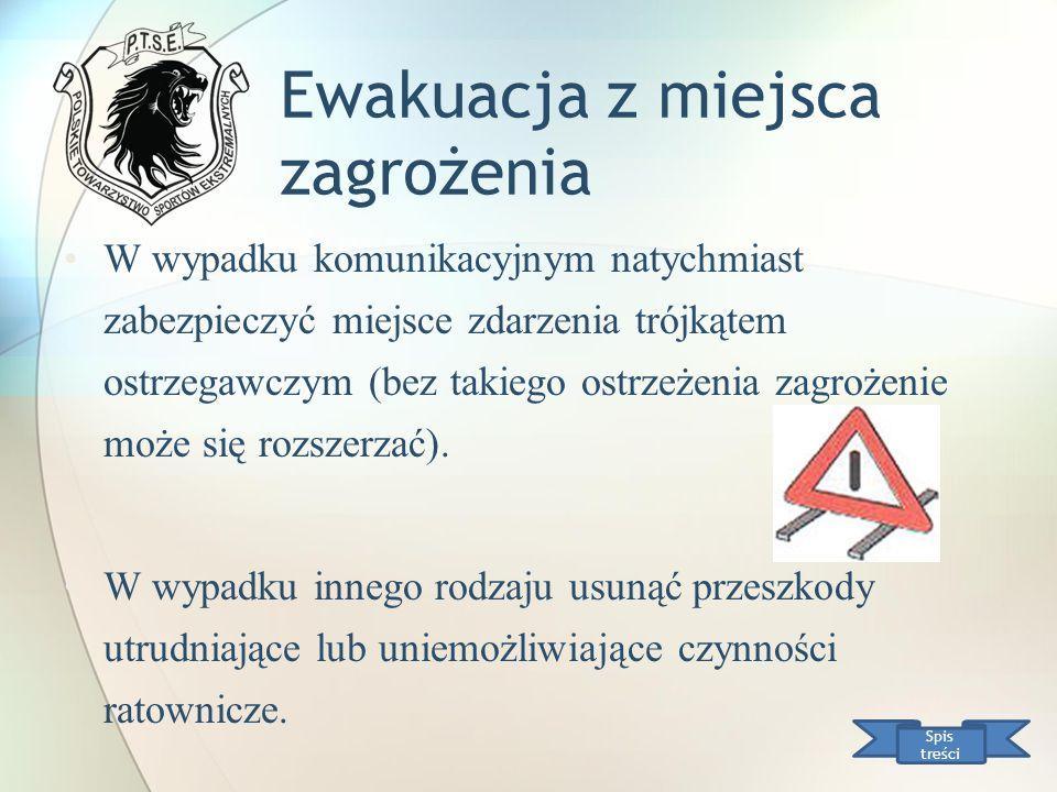 Ewakuacja z miejsca zagrożenia W wypadku komunikacyjnym natychmiast zabezpieczyć miejsce zdarzenia trójkątem ostrzegawczym (bez takiego ostrzeżenia za