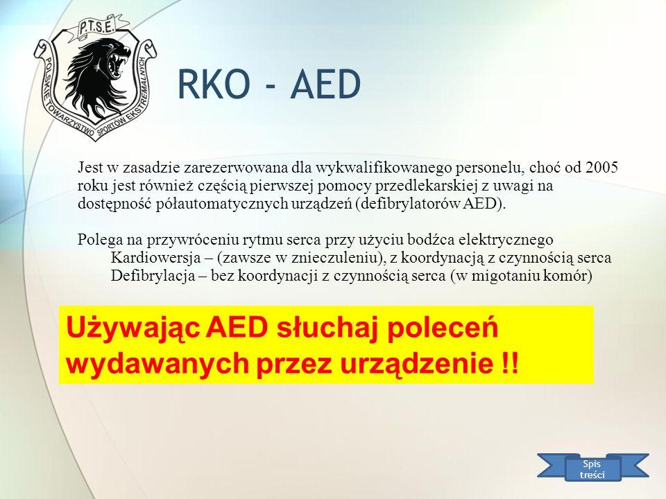 RKO - AED Spis treści Jest w zasadzie zarezerwowana dla wykwalifikowanego personelu, choć od 2005 roku jest również częścią pierwszej pomocy przedleka