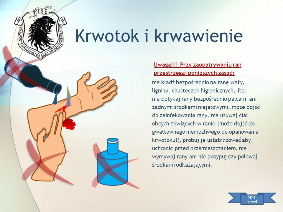 Krwotok i krwawienie Uwaga!!! Przy zaopatrywaniu ran przestrzegaj poniższych zasad: nie kładź bezpośrednio na ranę waty, ligniny, chusteczek higienicz