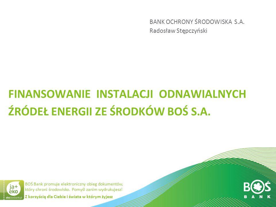 Slajd 2 z 34 Z korzyścią dla Ciebie i świata w którym żyjesz BOŚ Bank promuje elektroniczny obieg dokumentów, który chroni środowisko.