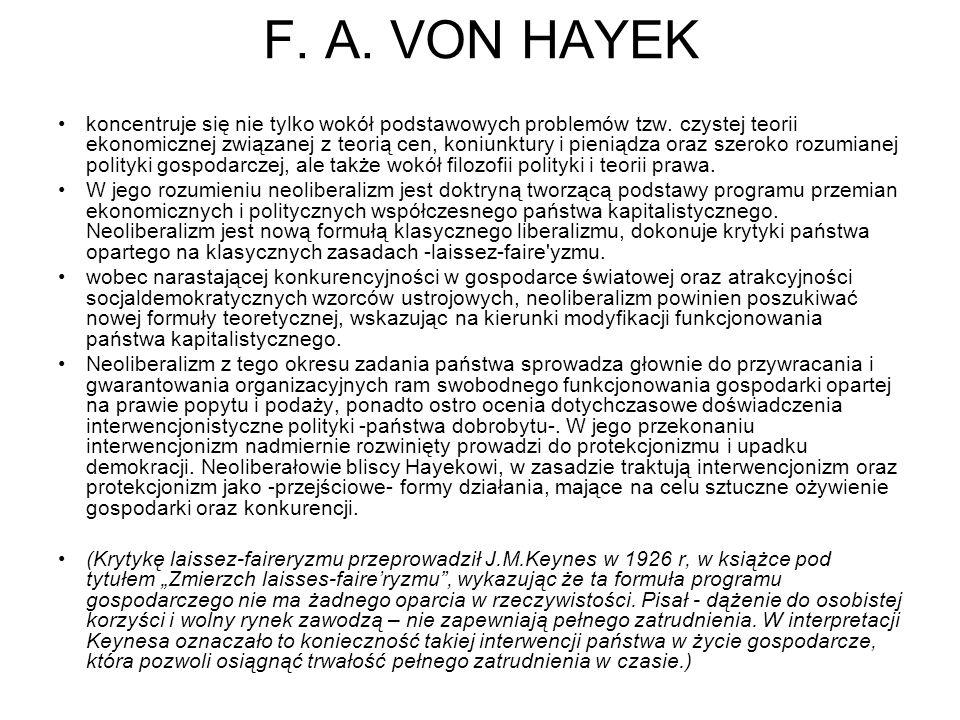 F.A. VON HAYEK koncentruje się nie tylko wokół podstawowych problemów tzw.