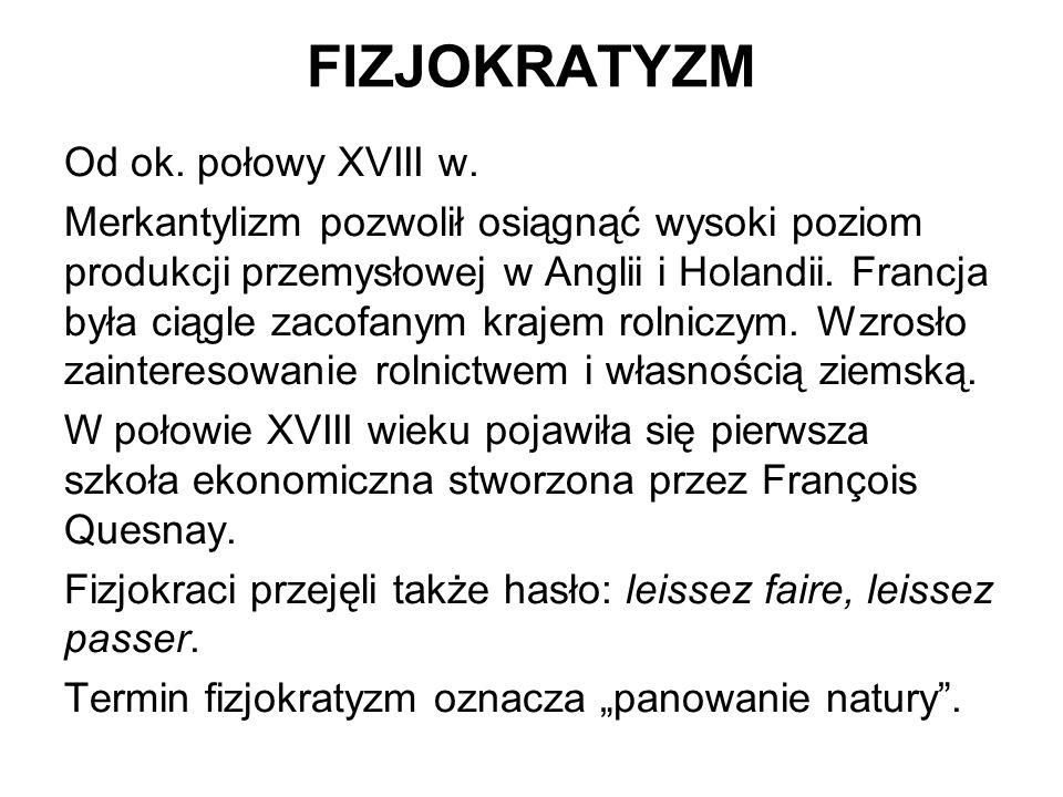 FIZJOKRATYZM Od ok.połowy XVIII w.
