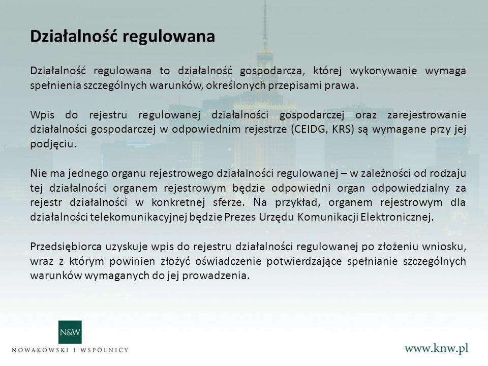 Działalność regulowana Działalność regulowana to działalność gospodarcza, której wykonywanie wymaga spełnienia szczególnych warunków, określonych przepisami prawa.