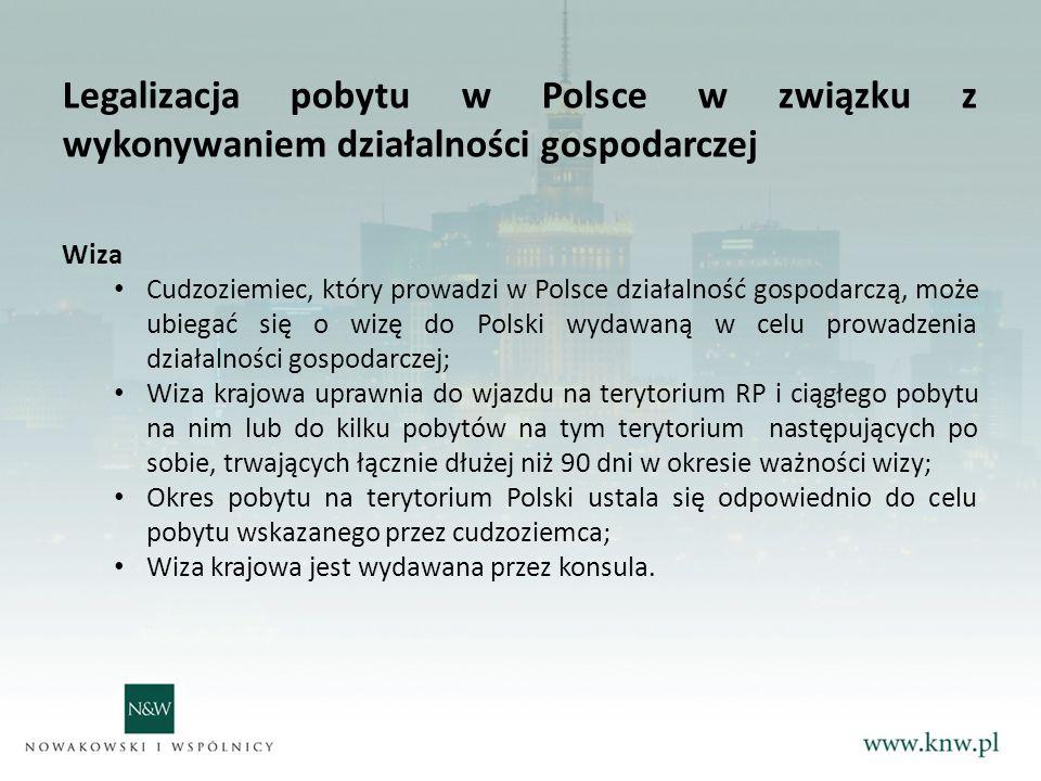 Legalizacja pobytu w Polsce w związku z wykonywaniem działalności gospodarczej Wiza Cudzoziemiec, który prowadzi w Polsce działalność gospodarczą, może ubiegać się o wizę do Polski wydawaną w celu prowadzenia działalności gospodarczej; Wiza krajowa uprawnia do wjazdu na terytorium RP i ciągłego pobytu na nim lub do kilku pobytów na tym terytorium następujących po sobie, trwających łącznie dłużej niż 90 dni w okresie ważności wizy; Okres pobytu na terytorium Polski ustala się odpowiednio do celu pobytu wskazanego przez cudzoziemca; Wiza krajowa jest wydawana przez konsula.