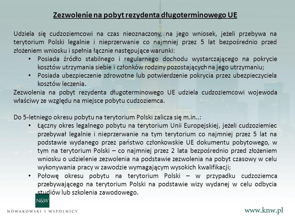 Zezwolenie na pobyt rezydenta długoterminowego UE Udziela się cudzoziemcowi na czas nieoznaczony, na jego wniosek, jeżeli przebywa na terytorium Polski legalnie i nieprzerwanie co najmniej przez 5 lat bezpośrednio przed złożeniem wniosku i spełnia łącznie następujące warunki: Posiada źródło stabilnego i regularnego dochodu wystarczającego na pokrycie kosztów utrzymania siebie i członków rodziny pozostających na jego utrzymaniu; Posiada ubezpieczenie zdrowotne lub potwierdzenie pokrycia przez ubezpieczyciela kosztów leczenia.