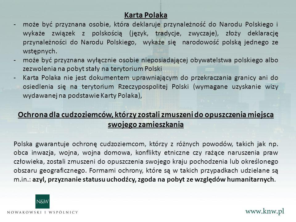 Karta Polaka -może być przyznana osobie, która deklaruje przynależność do Narodu Polskiego i wykaże związek z polskością (język, tradycje, zwyczaje), złoży deklarację przynależności do Narodu Polskiego, wykaże się narodowość polską jednego ze wstępnych.
