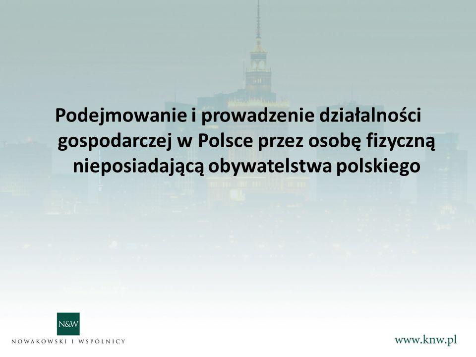 Zagraniczne osoby prawne oraz jednostki organizacyjne niemające osobowości prawnej, co do zasady bez ograniczeń, mogą podejmować i wykonywać na takich samych zasadach jak podmioty polskie, działalność gospodarczą w formie: Spółki komandytowej; Spółki komandytowo – akcyjnej; Spółki z ograniczoną odpowiedzialnością; Spółki akcyjnej na zasadach określonych w kodeksie spółek handlowych i innych aktach prawa powszechnie obowiązującego.