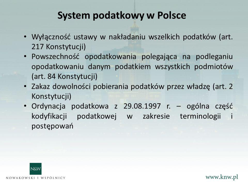 System podatkowy w Polsce Wyłączność ustawy w nakładaniu wszelkich podatków (art.
