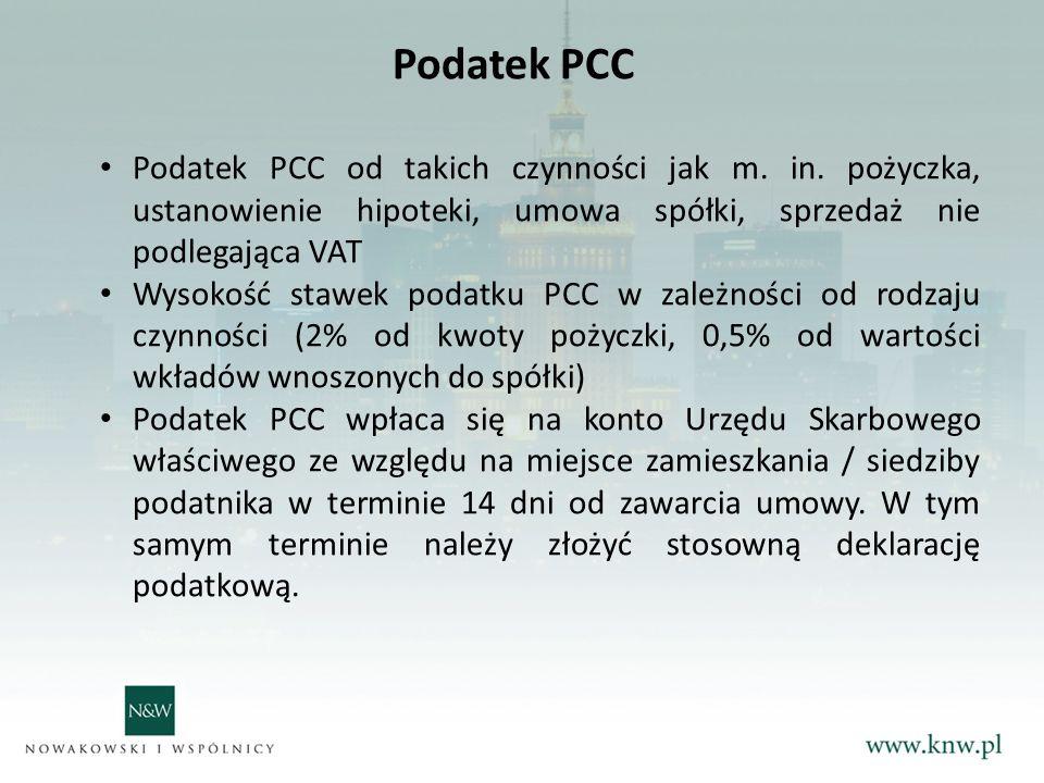 Podatek PCC Podatek PCC od takich czynności jak m.