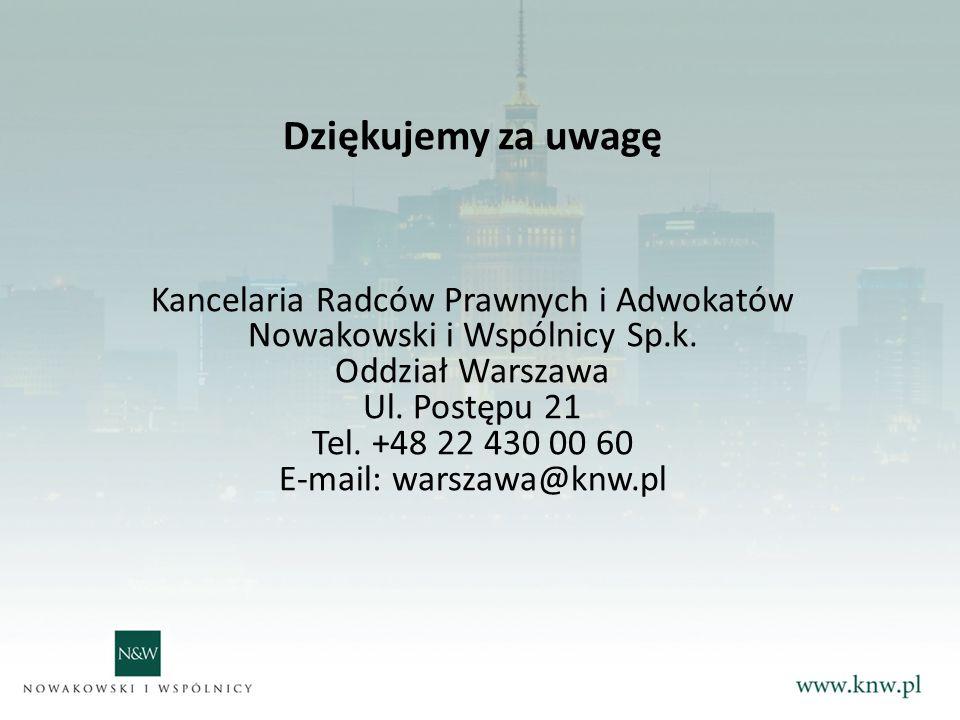 Dziękujemy za uwagę Kancelaria Radców Prawnych i Adwokatów Nowakowski i Wspólnicy Sp.k.