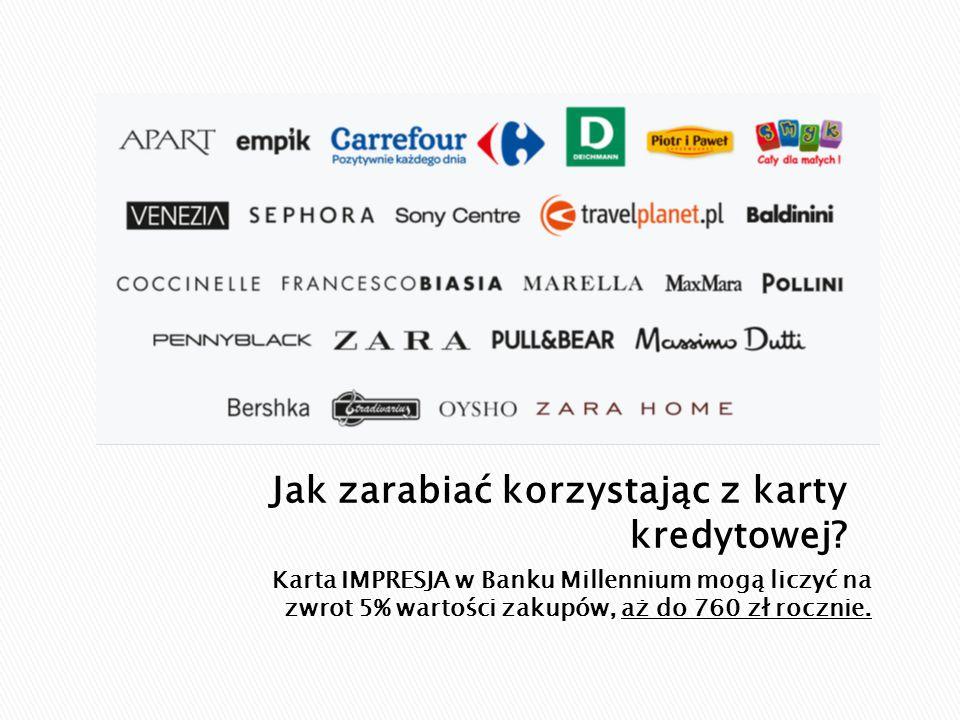 Karta IMPRESJA w Banku Millennium mogą liczyć na zwrot 5% wartości zakupów, aż do 760 zł rocznie.