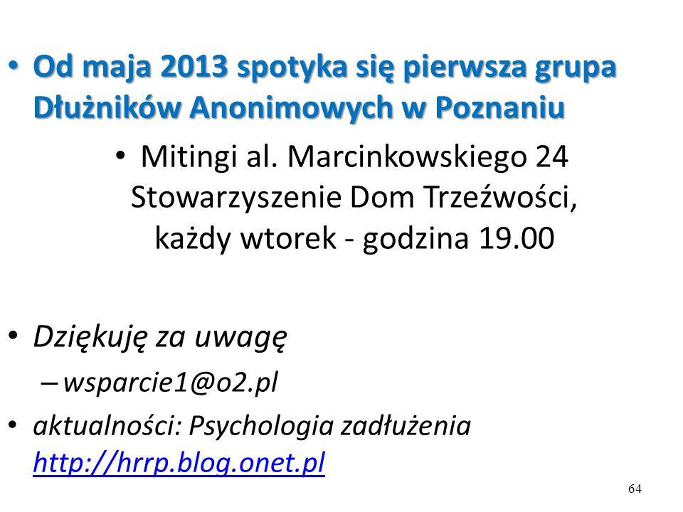 64 Od maja 2013 spotyka się pierwsza grupa Dłużników Anonimowych w Poznaniu Od maja 2013 spotyka się pierwsza grupa Dłużników Anonimowych w Poznaniu M