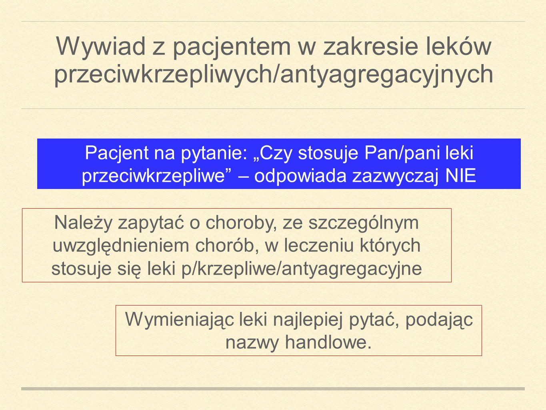 Kardiologia Polska 2010, Duża metaanaliza uwzględniająca 41 badań z 49590 pacjentami, w której porównano okołozabiegowe odstawienie leku wobec ryzyka krwawienia po ASA wykazała, że ryzyko wystąpienia powikłań w postaci krwawienia jest ok.